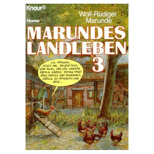 Wolf-Rüdiger Marunde - Marundes Landleben 3 - Preis vom 15.05.2021 04:43:31 h
