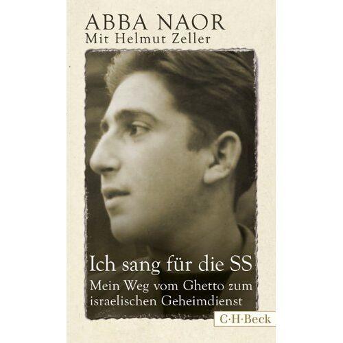 Abba Naor - Ich sang für die SS: Mein Weg vom Ghetto zum israelischen Geheimdienst - Preis vom 07.05.2021 04:52:30 h
