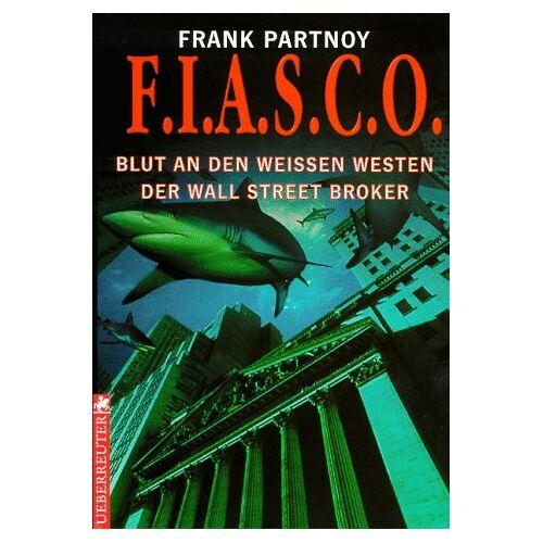 Frank Partnoy - F.I.A.S.C.O. ( FIASCO). Blut an den weißen Westen der Wall Street Broker - Preis vom 14.05.2021 04:51:20 h