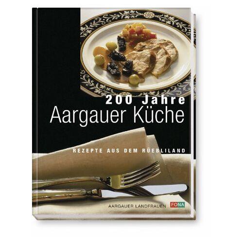 - 200 Jahre Aargauer Küche - Preis vom 25.01.2021 05:57:21 h
