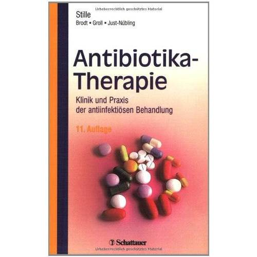 Wolfgang Stille - Antibiotika-Therapie: Klinik und Praxis der antiinfektiösen Behandlung - Preis vom 01.11.2020 05:55:11 h