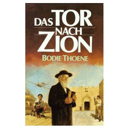 Bodie Thoene - Das Tor nach Zion - Preis vom 23.01.2021 06:00:26 h