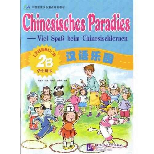 Fuhua Liu - Chinesisches Paradies - Viel Spass beim Chinesischlernen: Chinesisches Paradies, Bd.2B : Lehrbuch - Preis vom 25.01.2021 05:57:21 h