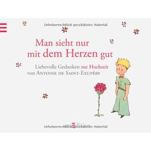 Saint-Exupéry, Antoine de - Man sieht nur mit dem Herzen gut: Hochzeitsbuch: Der Kleine Prinz - Hochzeitsbuch - Preis vom 01.03.2021 06:00:22 h