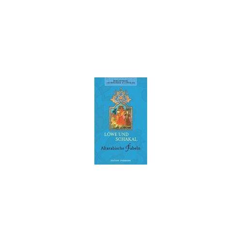 Gernot Rotter - Bibliothek Arabischer Klassiker: Löwe und Schakal. Altarabische Fabeln - Preis vom 16.04.2021 04:54:32 h