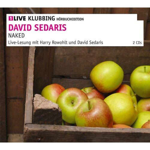 David Sedaris - Naked: 1LIVE Klubbing Hörbuchedition - Preis vom 07.03.2021 06:00:26 h