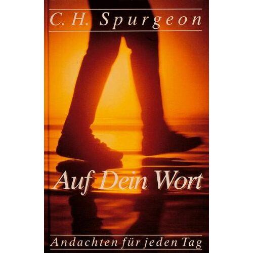 Spurgeon, C. H. - Auf Dein Wort - Preis vom 22.09.2020 04:46:18 h