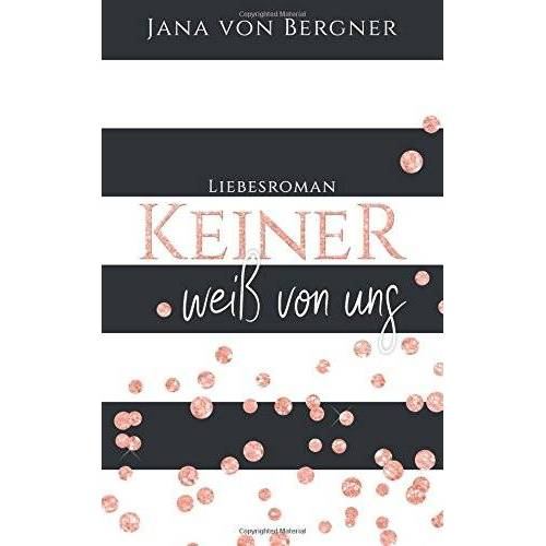Jana von Bergner - Keiner weiß von uns - Preis vom 26.02.2021 06:01:53 h