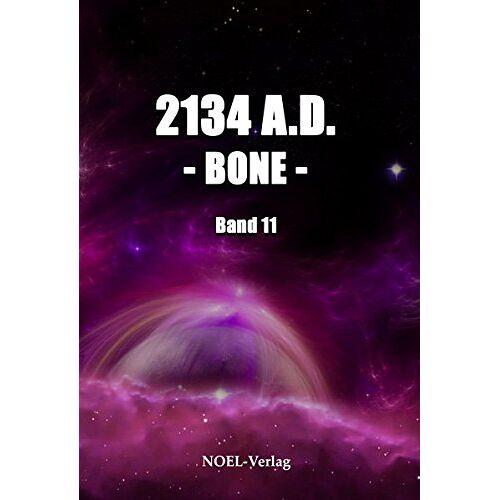 Harald Kaup - 2134 A.D. - Bone - (Neuland Saga) - Preis vom 15.11.2019 05:57:18 h