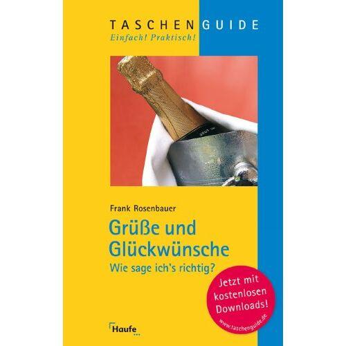 Frank Rosenbauer - Grüße und Glückwünsche: Wie sage ich's richtig ? - Preis vom 15.05.2021 04:43:31 h