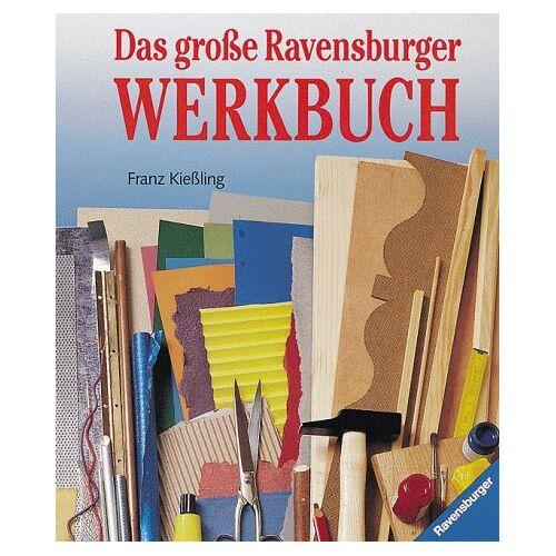 Franz Kießling - Das große Ravensburger Werkbuch - Preis vom 20.10.2020 04:55:35 h