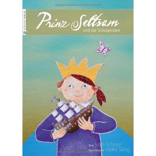 Silke Schnee - Prinz Seltsam und die Schulpiraten - Preis vom 17.04.2021 04:51:59 h