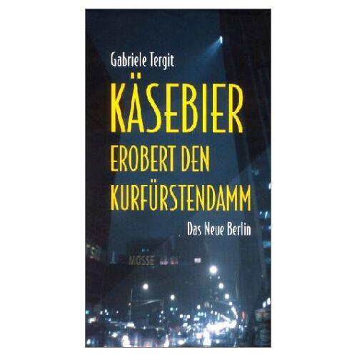 Gabriele Tergit - Käsebier erobert den Kurfürstendamm - Preis vom 18.04.2021 04:52:10 h
