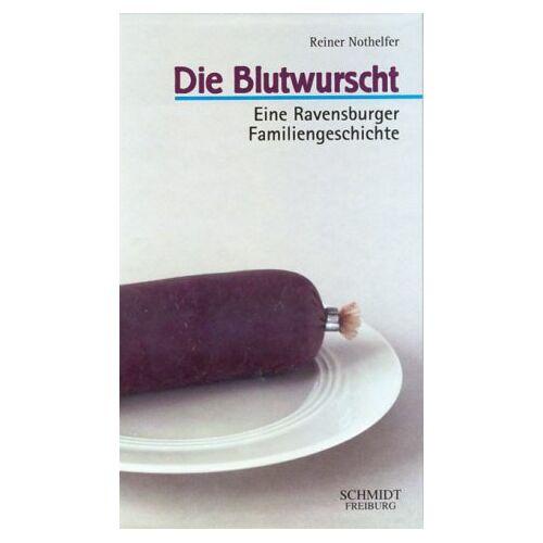 Reiner Nothelfer - Die Blutwurscht - Preis vom 20.01.2021 06:06:08 h