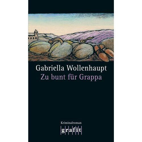 Gabriella Wollenhaupt - Zu bunt für Grappa - Preis vom 10.04.2021 04:53:14 h