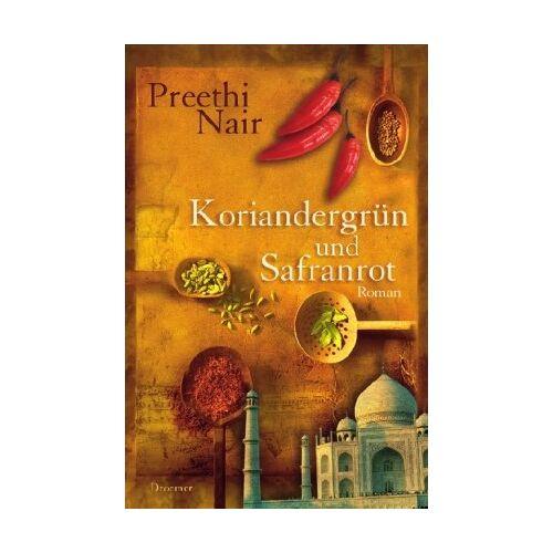 Preethi Nair - Koriandergrün und Safranrot: Roman - Preis vom 04.10.2020 04:46:22 h
