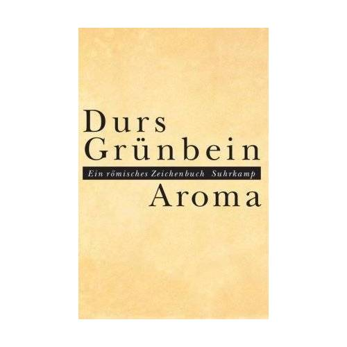 Durs Grünbein - Aroma: Ein römisches Zeichenbuch - Preis vom 07.04.2020 04:55:49 h