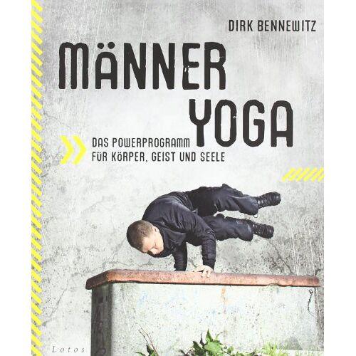 Dirk Bennewitz - Männeryoga: Das Powerprogramm für Körper, Geist und Seele - Preis vom 21.10.2020 04:49:09 h