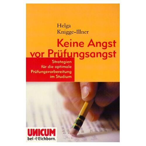 Helga Knigge-Illner - Keine Angst vor Prüfungsangst - Preis vom 18.01.2021 06:04:29 h