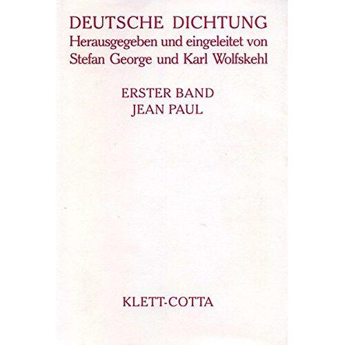 Stefan George - Deutsche Dichtung, Bd.1, Jean Paul - Preis vom 09.04.2021 04:50:04 h
