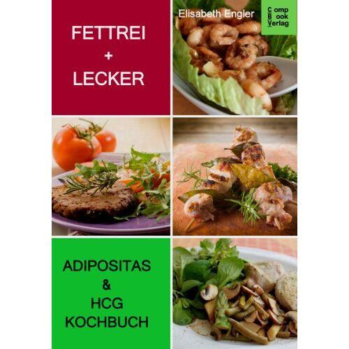 Elisabeth Engler - FETTFREI und LECKER: Das Adipositas und HCG Diät-Kochbuch - Preis vom 15.04.2021 04:51:42 h