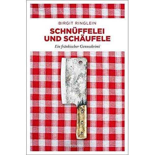 Birgit Ringlein - Schnüffelei und Schäufele: Ein fränkischer Genusskrimi - Preis vom 03.12.2020 05:57:36 h