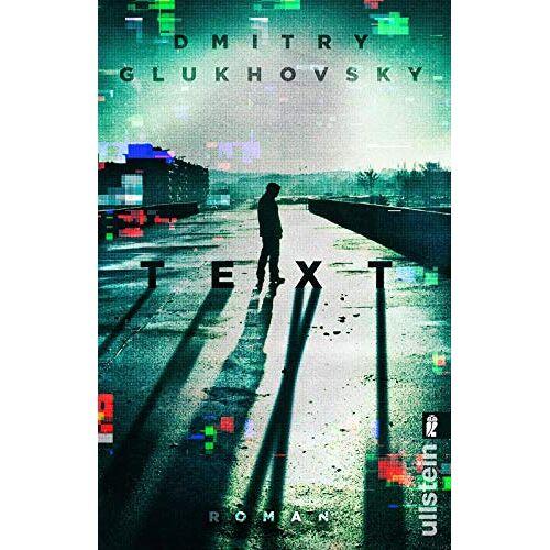 Dmitry Glukhovsky - Text: Roman - Preis vom 18.04.2021 04:52:10 h