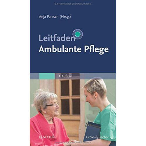 Anja Palesch - Leitfaden Ambulante Pflege (Klinikleitfaden) - Preis vom 15.04.2021 04:51:42 h