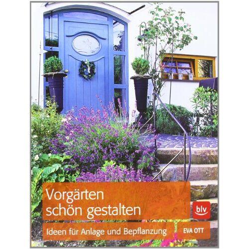 Eva Ott - Vorgärten schön gestalten: Ideen für Anlage und Bepflanzung - Preis vom 05.09.2020 04:49:05 h