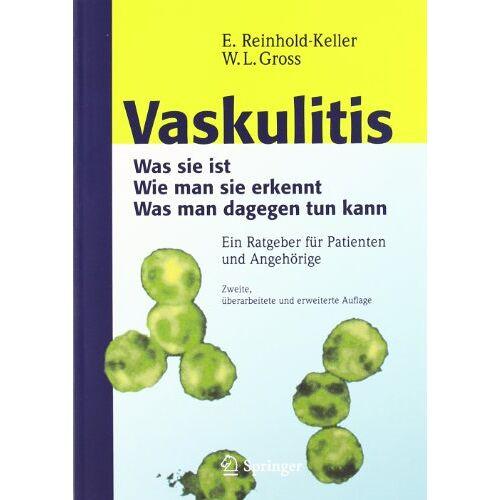 Eva Reinhold-Keller - Vaskulitis: Was ist sie - Wie man sie erkennt - Was man dagegen tun kann - Preis vom 10.05.2021 04:48:42 h