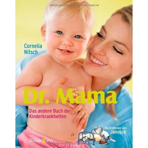 Cornelia Nitsch - Dr. Mama!: Das andere Buch der Kinderkrankheiten - Preis vom 14.05.2021 04:51:20 h