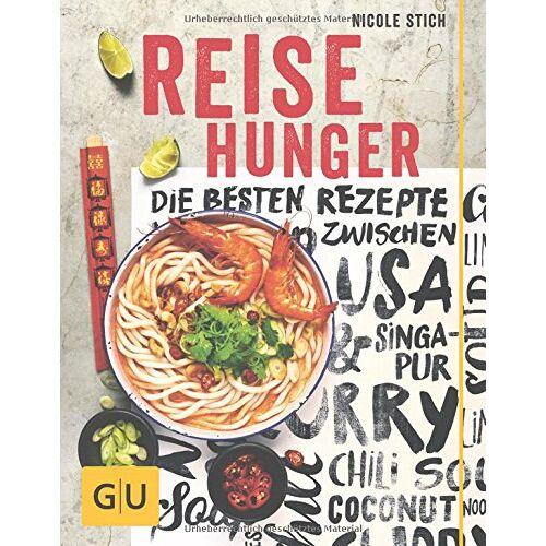 Nicole Stich - Reisehunger: Die besten Rezepte zwischen USA und Singapur (GU Themenkochbuch) - Preis vom 17.04.2021 04:51:59 h
