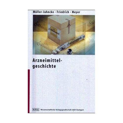 Wolf-Dieter Müller-Jahncke - Arzneimittelgeschichte - Preis vom 28.02.2021 06:03:40 h