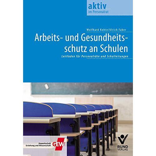 Ulrich Faber - Arbeits- und Gesundheitsschutz an Schulen - Preis vom 10.05.2021 04:48:42 h