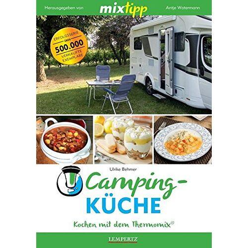Ulrike Behmer - mixtipp: Campingküche – Kochen mit dem Thermomix® - Preis vom 06.05.2021 04:54:26 h