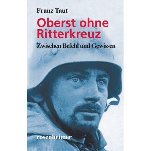 Franz Taut - Oberst ohne Ritterkreuz: Zwischen Befehl und Gewissen - Preis vom 05.09.2020 04:49:05 h