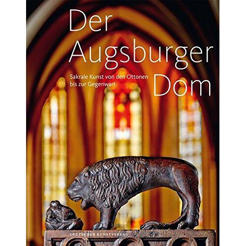 Diözese Augsburg (Hg.) - Der Augsburger Dom. Sakrale Kunst von den Ottonen bis zur Gegenwart - Preis vom 10.05.2021 04:48:42 h