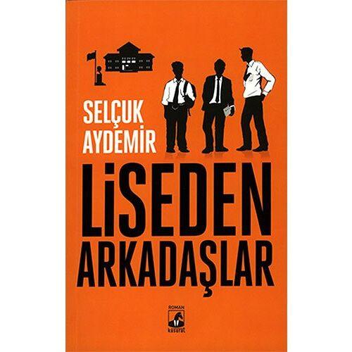 Selcuk Aydemir - Liseden Arkadaslar - Preis vom 08.05.2021 04:52:27 h