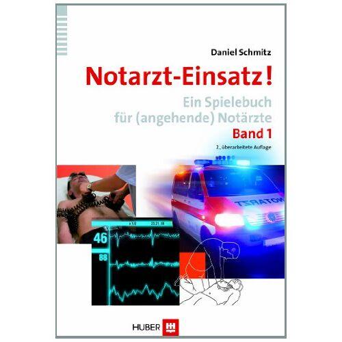 Daniel Schmitz - Notarzt-Einsatz!: Ein Spielebuch für (angehende) Notärzte. Band 1 - Preis vom 26.02.2020 06:02:12 h