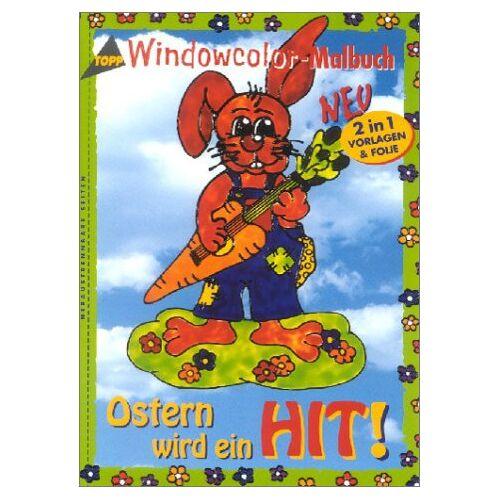 Martina Schröder - Windowcolor- Malbuch. Ostern wird ein Hit - Preis vom 07.05.2021 04:52:30 h