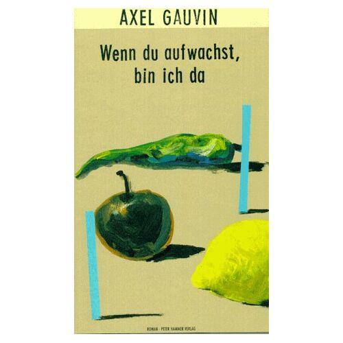Axel Gauvin - Wenn du aufwachst, bin ich da - Preis vom 18.04.2021 04:52:10 h