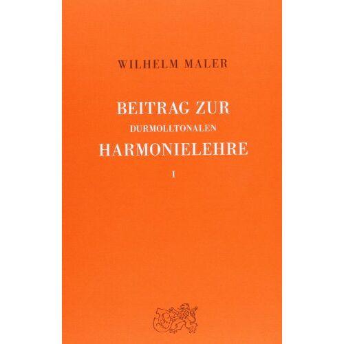 Wilhelm Maler - Beitrag zur durmolltonalen Harmonielehre, in 2 Bdn., Bd.1, Lehrbuch - Preis vom 03.09.2020 04:54:11 h