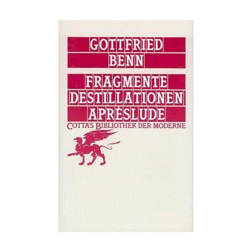 Gottfried Benn - Fragmente - Destillationen - Apreslude - Preis vom 09.05.2021 04:52:39 h