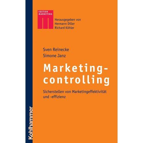 Sven Reinecke - Marketingcontrolling: Sicherstellen von Marketingeffektivität und -effizienz (Kohlhammer Edition Marketing) - Preis vom 18.04.2021 04:52:10 h