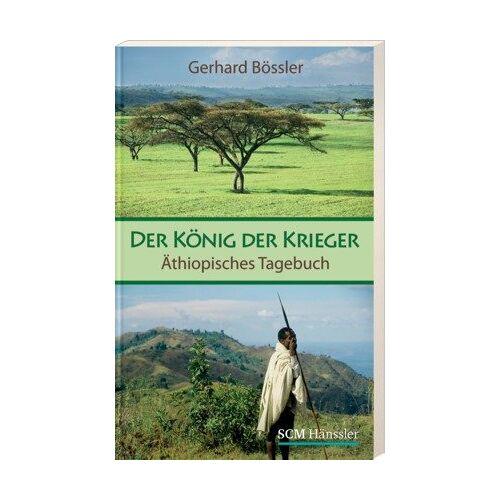 Gerhard Bössler - Der König der Krieger: Äthiopisches Tagebuch - Preis vom 05.09.2020 04:49:05 h