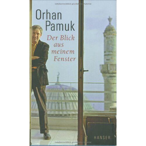 Orhan Pamuk - Der Blick aus meinem Fenster: Betrachtungen - Preis vom 18.04.2021 04:52:10 h