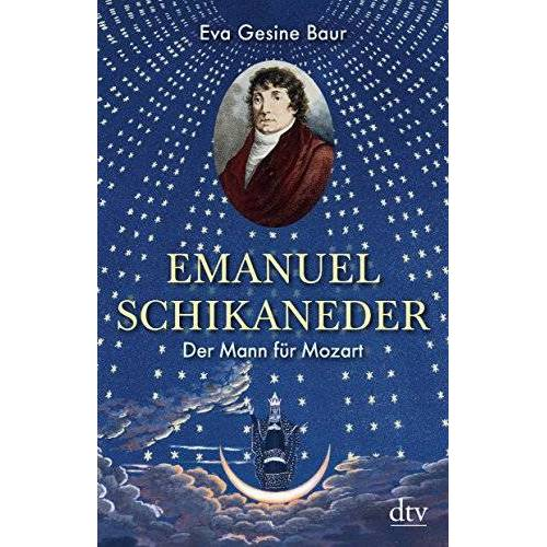 Baur, Eva Gesine - Emanuel Schikaneder: Der Mann für Mozart - Preis vom 20.10.2020 04:55:35 h