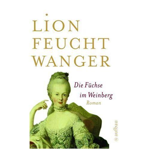 Lion Feuchtwanger - Die Füchse im Weinberg - Preis vom 07.05.2021 04:52:30 h