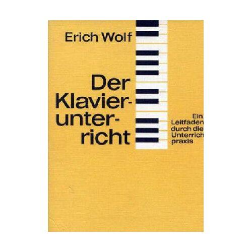 Erich Wolf - Der Klavierunterricht - Ein Leitfaden durch die Unterrichtspraxis (BV 43) - Preis vom 09.05.2021 04:52:39 h