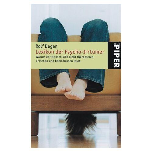 Rolf Degen - Lexikon der Psycho-Irrtümer: Warum der Mensch sich nicht therapieren, erziehen und beeinflussen lässt - Preis vom 01.11.2020 05:55:11 h